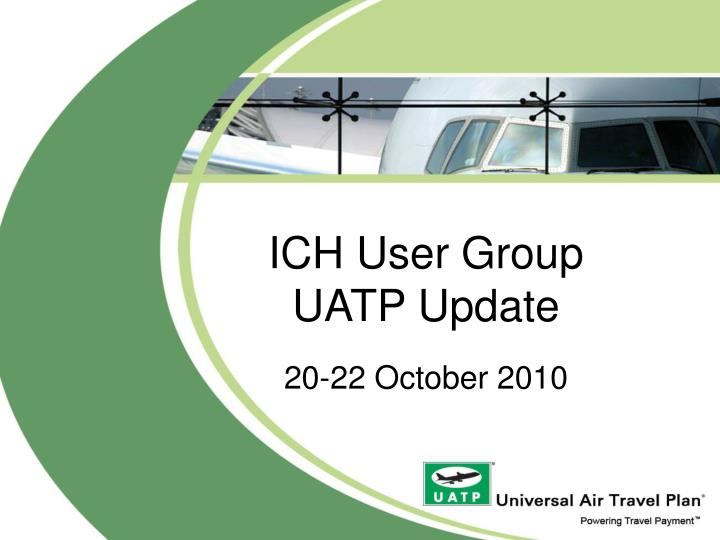 Ich user group uatp update