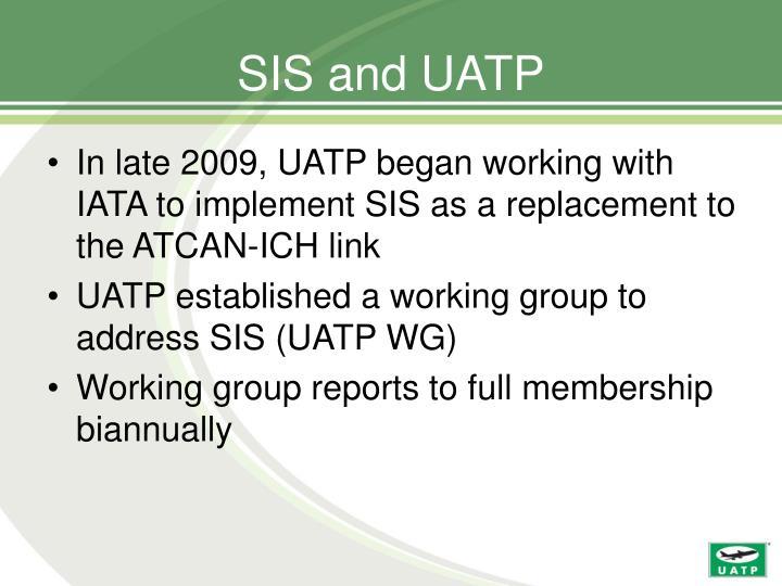 SIS and UATP