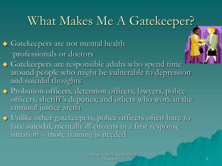 What Makes Me A Gatekeeper?