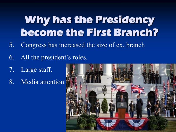 Why has the Presidency become the First Branch?