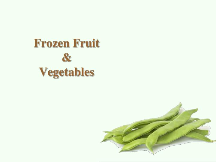 Frozen fruit vegetables