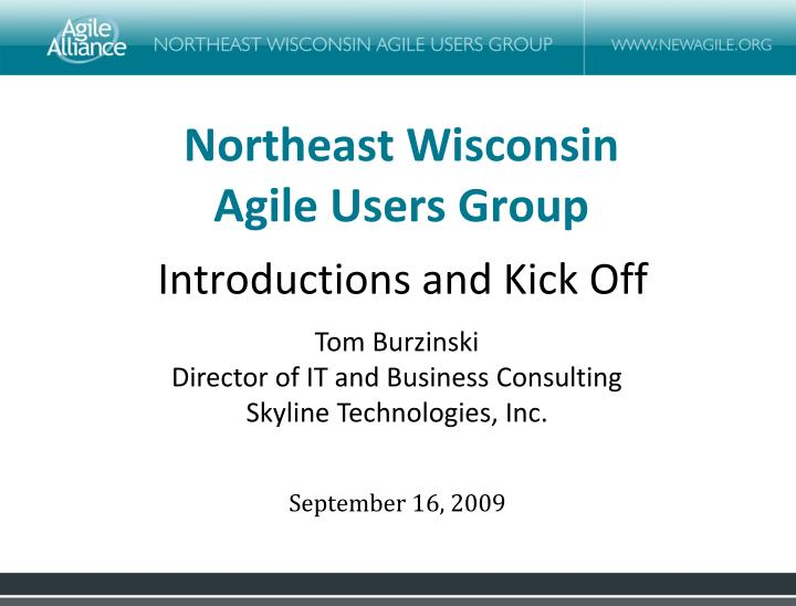 Northeast wisconsin agile users group1