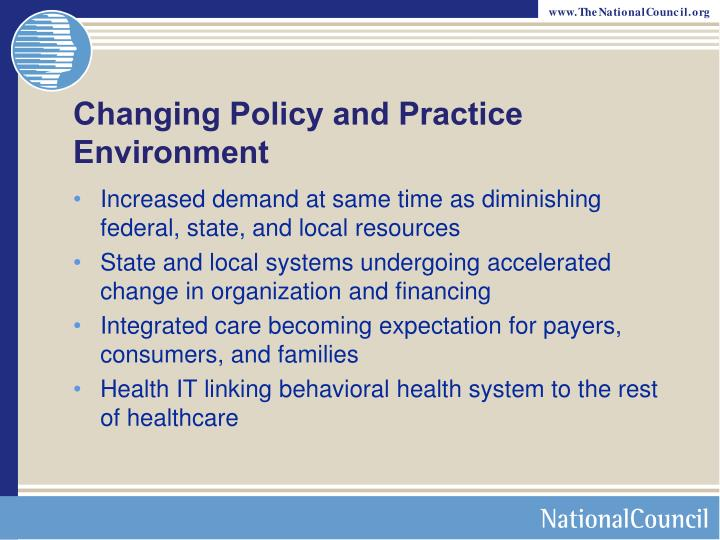 Changing Policy and Practice Environment