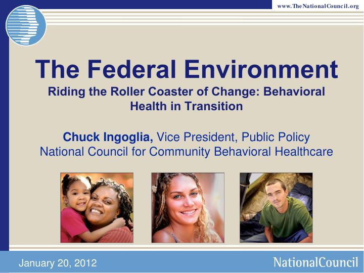 The federal environment riding the roller coaster of change behavioral health in transition