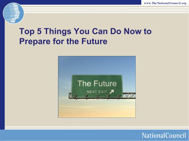 Top 5 Things You Can Do Now to Prepare for the Future