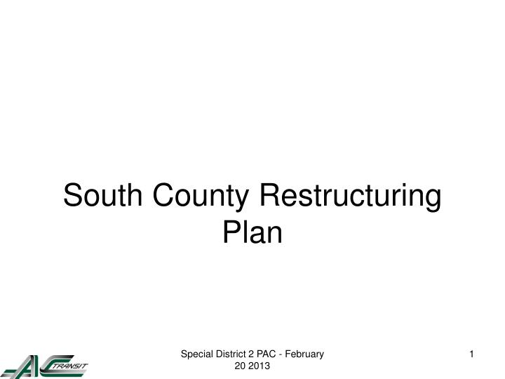 South county restructuring plan