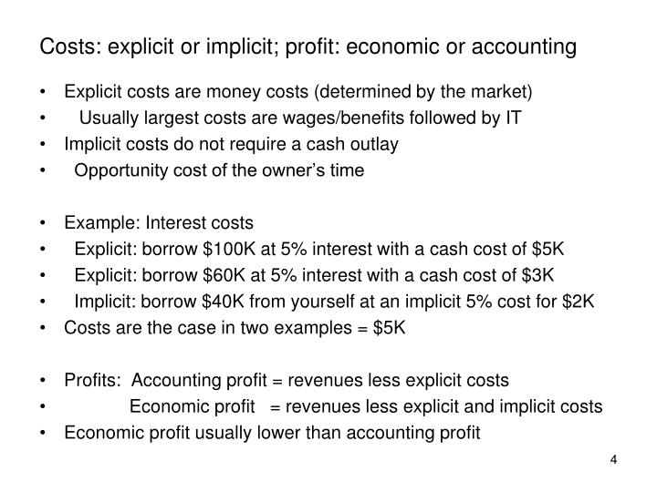 Costs: explicit or implicit; profit: economic or accounting