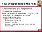 how independent is the fed
