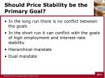 should price stability be the primary goal