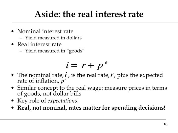 Aside: the real interest rate