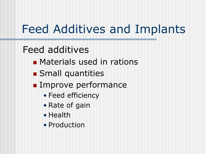 Feed Additives and Implants