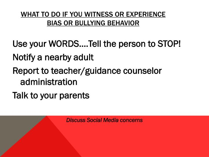 What to do if you witness or experience bias or bullying behavior