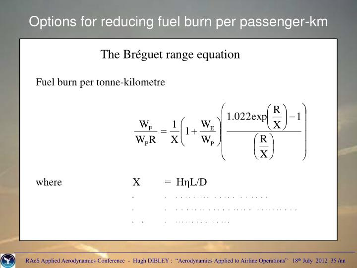 Options for reducing fuel burn per passenger-km