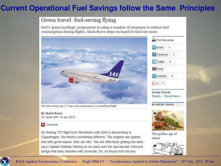 Current Operational Fuel Savings follow the Same  Principles