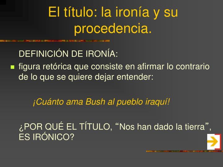 DEFINICIÓN DE IRONÍA:
