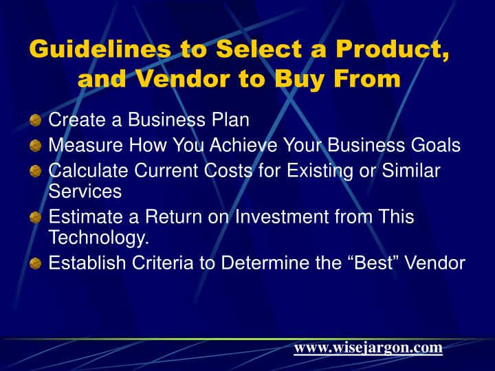Guidelines to Select a Product, and Vendor to Buy From
