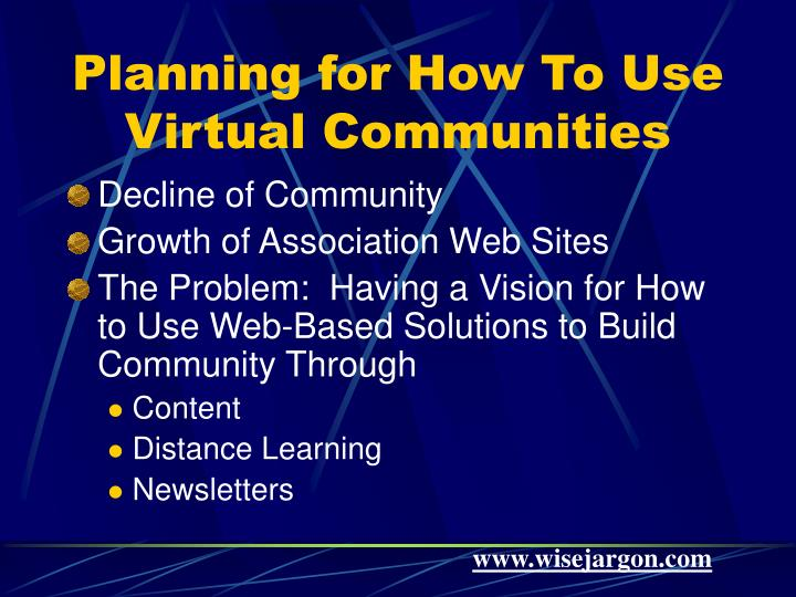 Planning for How To Use Virtual Communities
