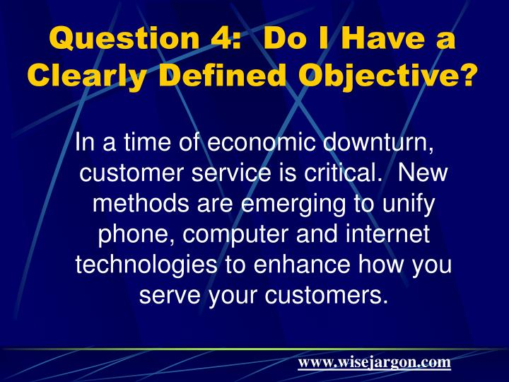 Question 4:  Do I Have a Clearly Defined Objective?
