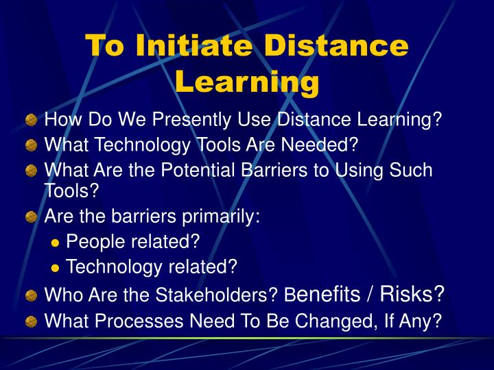 To Initiate Distance Learning