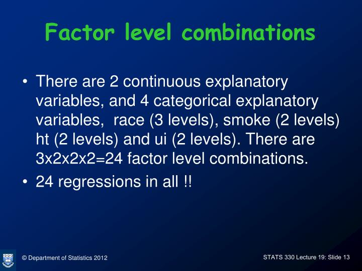 Factor level combinations