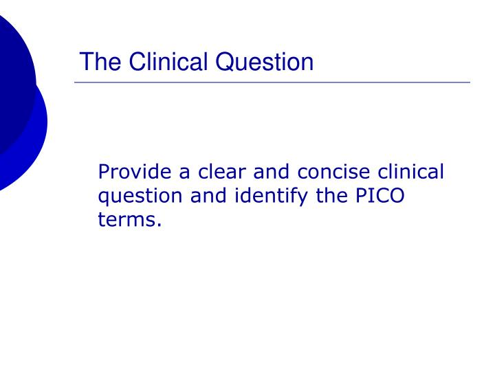 The Clinical Question