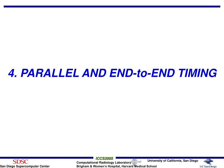 4. PARALLEL AND END-to-END TIMING