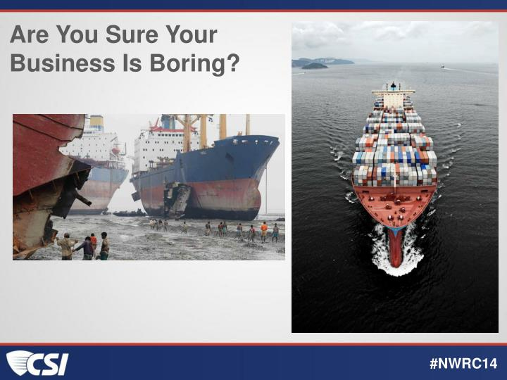 Are You Sure Your Business Is Boring?