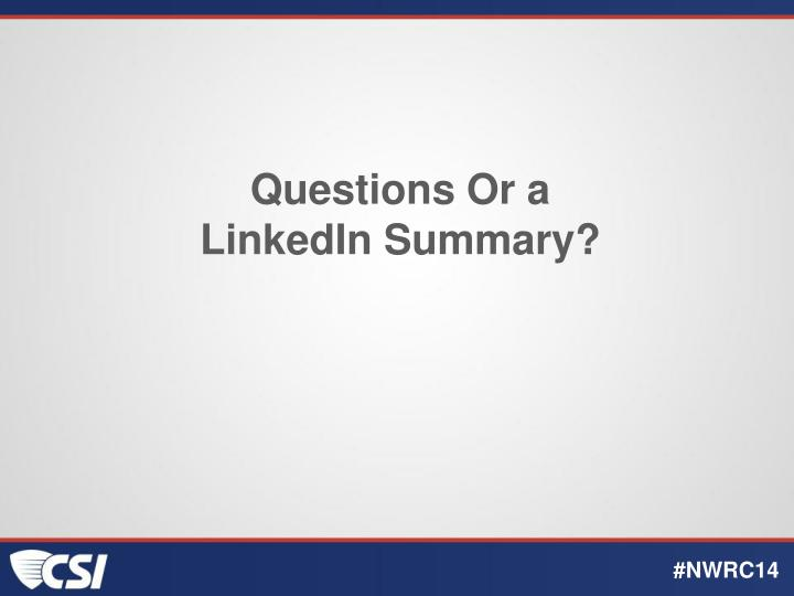 Questions Or a LinkedIn Summary?