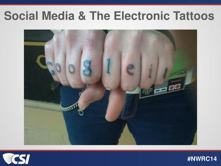 Social Media & The Electronic Tattoos