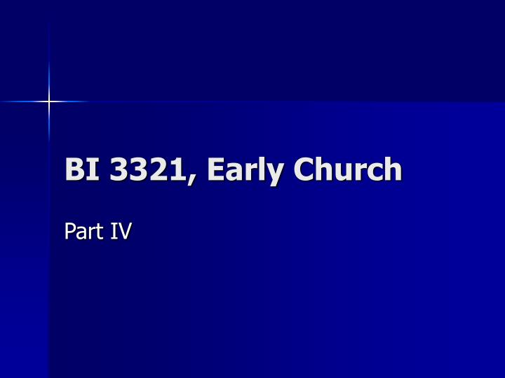 Bi 3321 early church