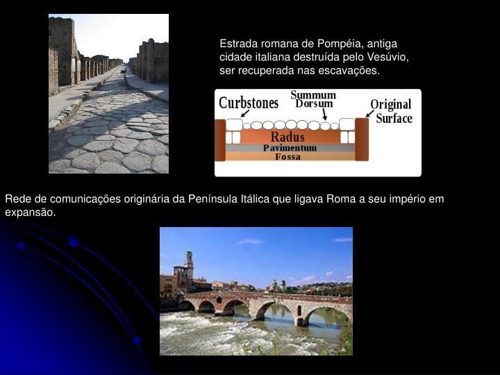 Estrada romana de Pompéia, antiga cidade italiana destruída pelo Vesúvio,  ser recuperada nas escavações.