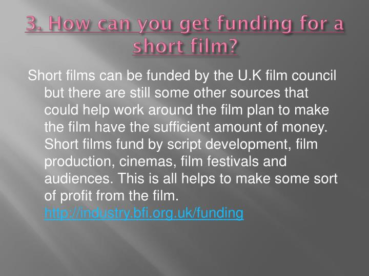 3. How can you get funding for a short film?