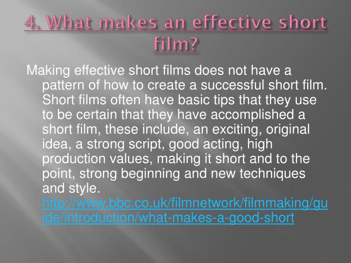 4. What makes an effective short film