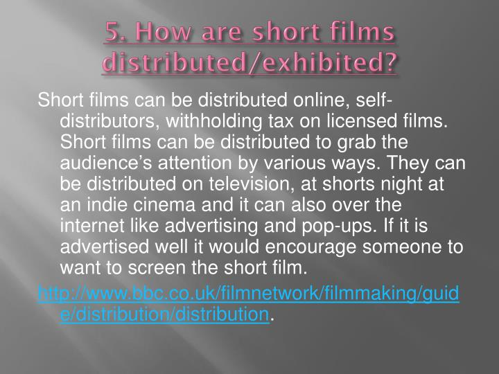 5. How are short films distributed/exhibited?