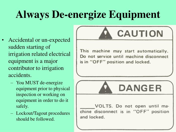 Always De-energize Equipment