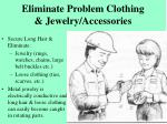 eliminate problem clothing jewelry accessories