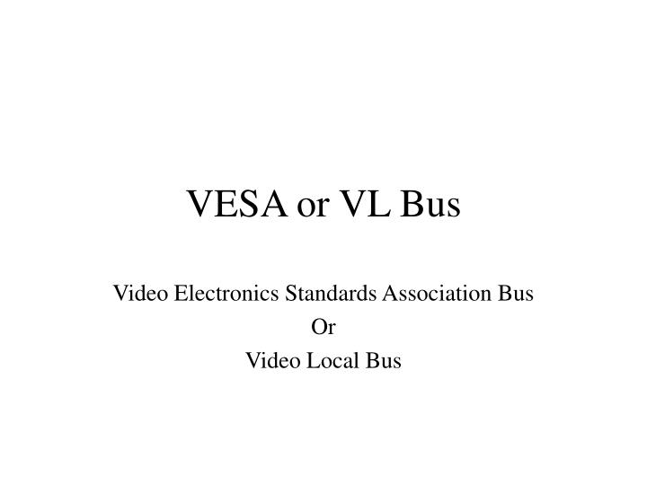 VESA or VL Bus