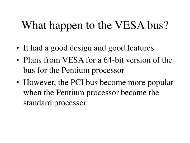 What happen to the VESA bus?
