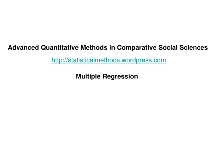 Advanced Quantitative Methods in Comparative Social Sciences