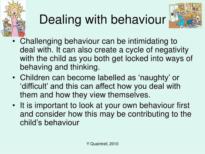 Dealing with behaviour
