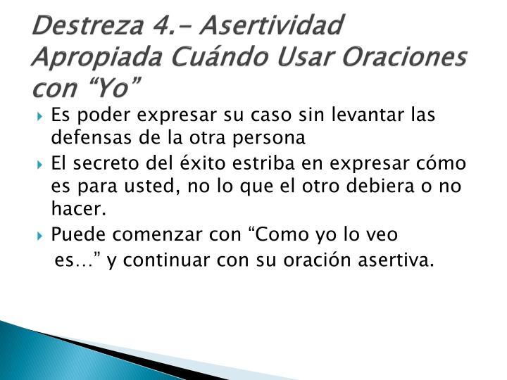 Destreza 4.- Asertividad Apropiada Cuándo Usar