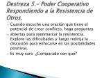 destreza 5 poder cooperativo respondiendo a la resistencia de otros