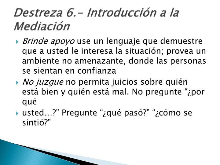 Destreza 6.- Introducción a la Mediación