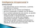 inteligencia intrapersonal o emocional