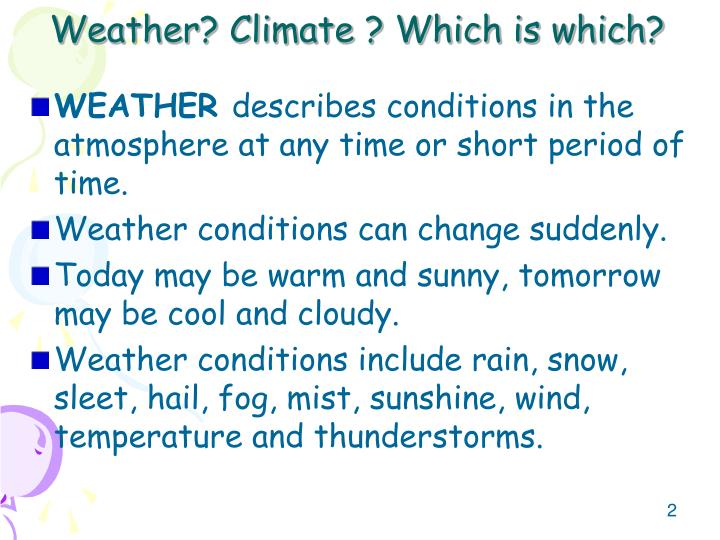 Weather? Climate ? Which is which?