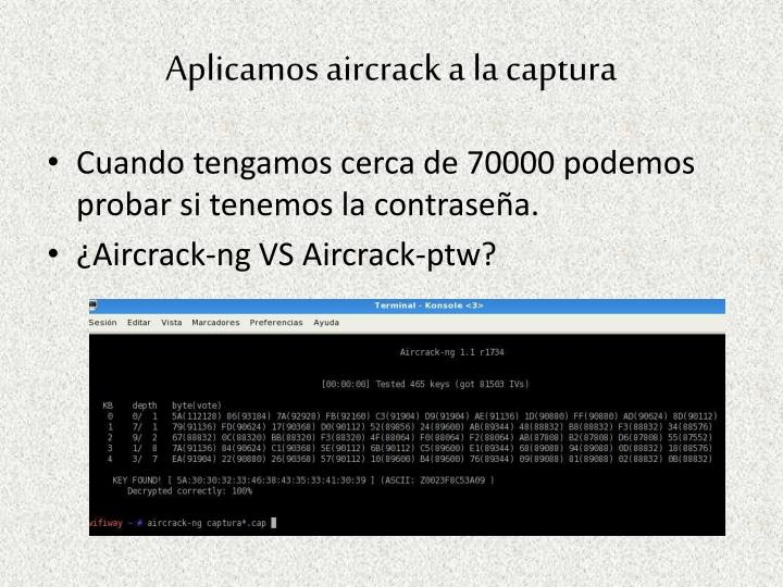 Aplicamos aircrack a la captura