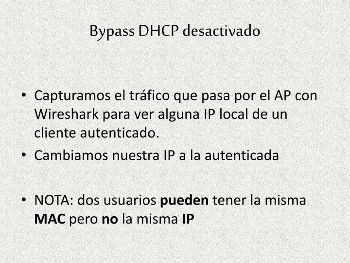 Bypass DHCP desactivado