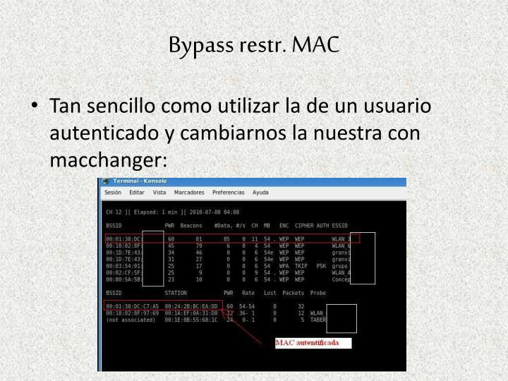 Bypass restr. MAC