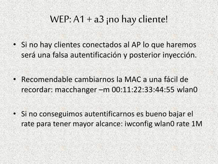 WEP: A1 + a3 ¡no hay cliente!
