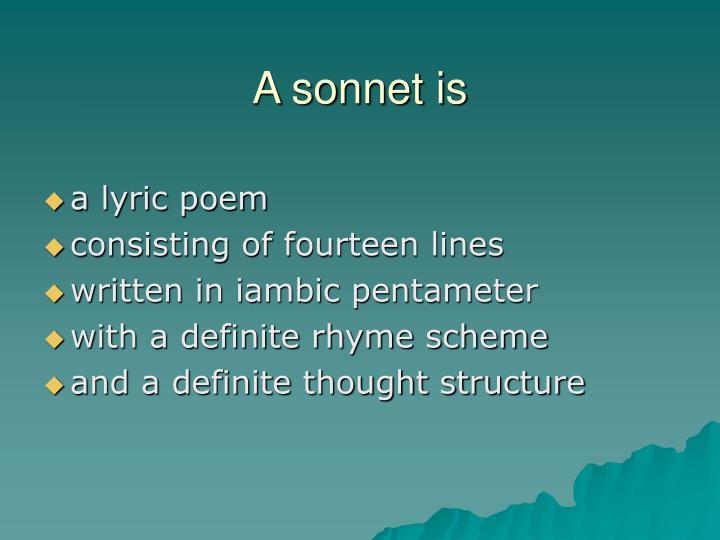 A sonnet is